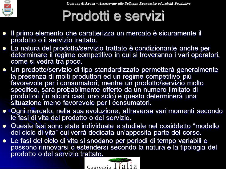 Prodotti e servizi Il primo elemento che caratterizza un mercato è sicuramente il prodotto o il servizio trattato.
