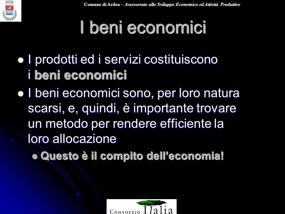 I beni economici I prodotti ed i servizi costituiscono i beni economici.