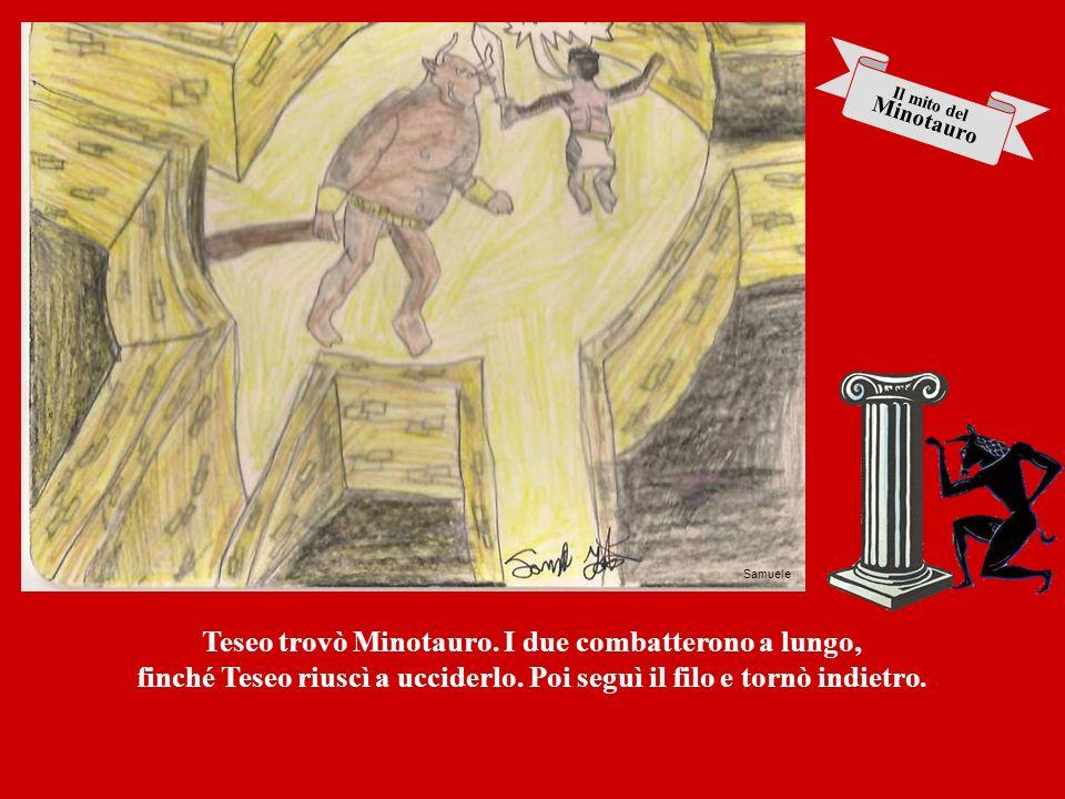 Teseo trovò Minotauro. I due combatterono a lungo,