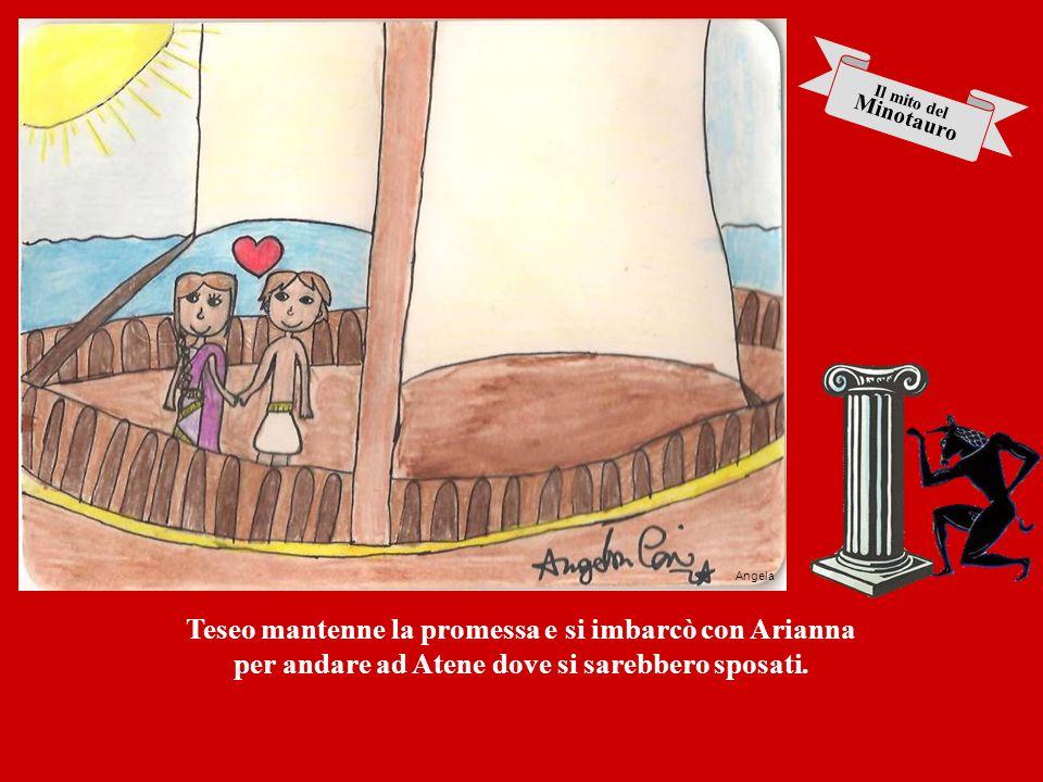 Teseo mantenne la promessa e si imbarcò con Arianna