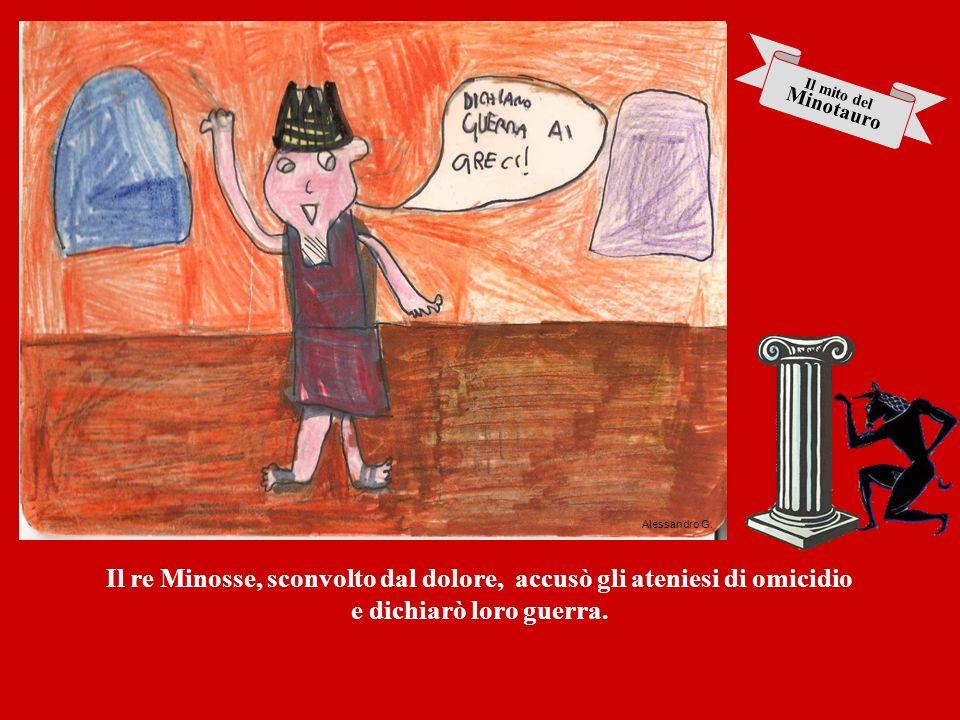 Il re Minosse, sconvolto dal dolore, accusò gli ateniesi di omicidio