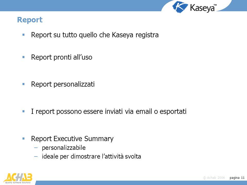 Report Report su tutto quello che Kaseya registra