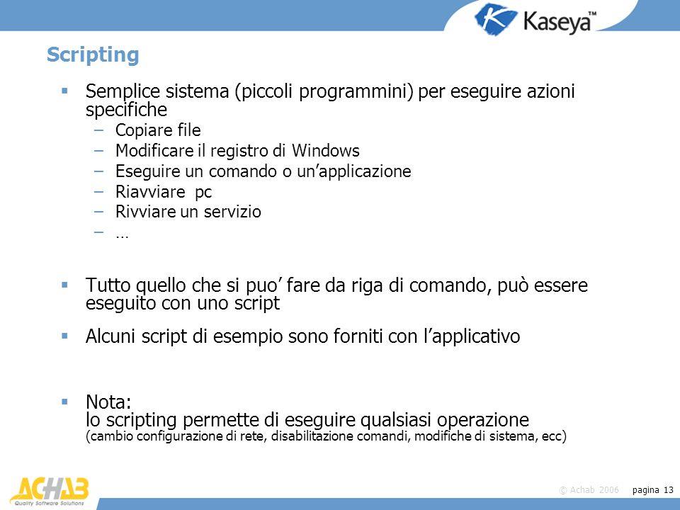 Scripting Semplice sistema (piccoli programmini) per eseguire azioni specifiche. Copiare file. Modificare il registro di Windows.