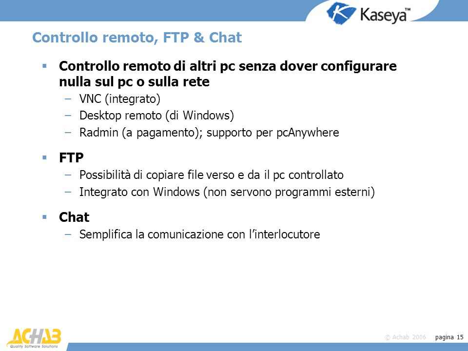 Controllo remoto, FTP & Chat