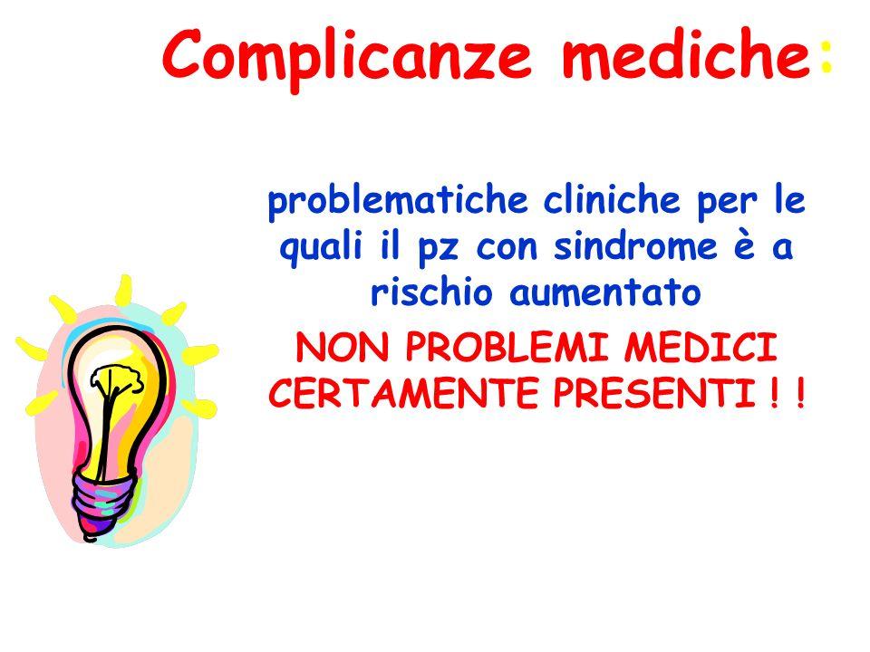 NON PROBLEMI MEDICI CERTAMENTE PRESENTI ! !