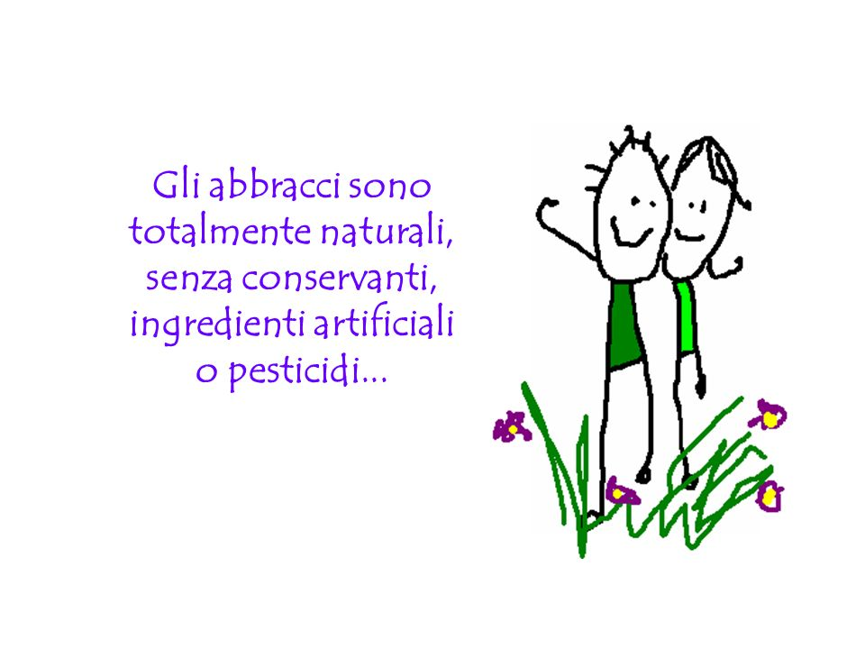 Gli abbracci sono totalmente naturali, senza conservanti, ingredienti artificiali o pesticidi...