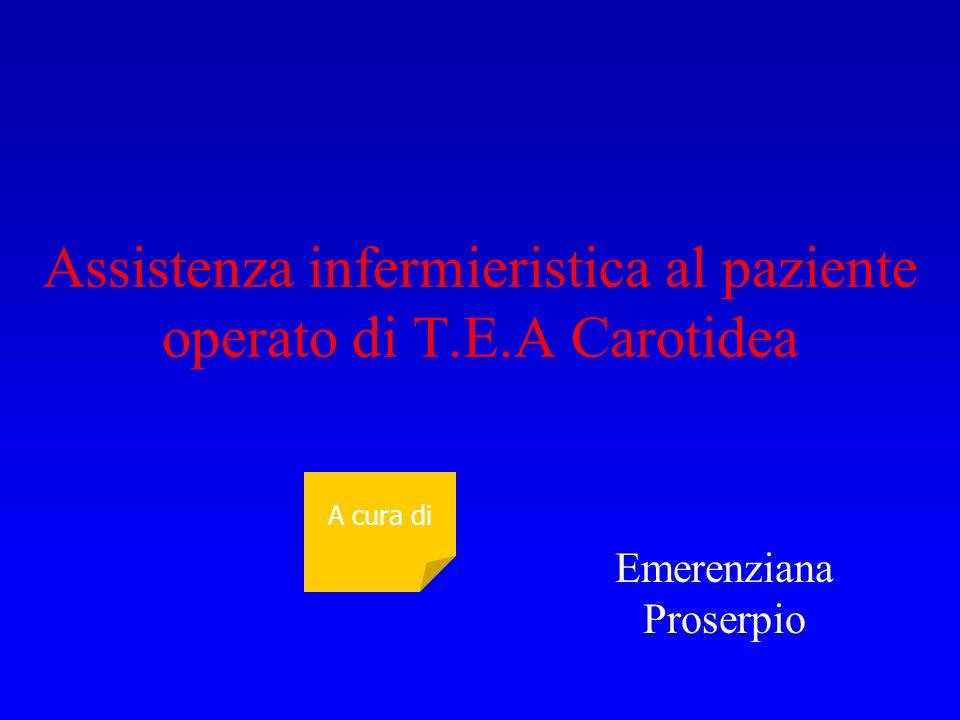 Assistenza infermieristica al paziente operato di T.E.A Carotidea