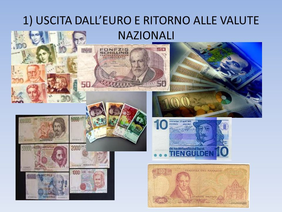 1) USCITA DALL'EURO E RITORNO ALLE VALUTE NAZIONALI