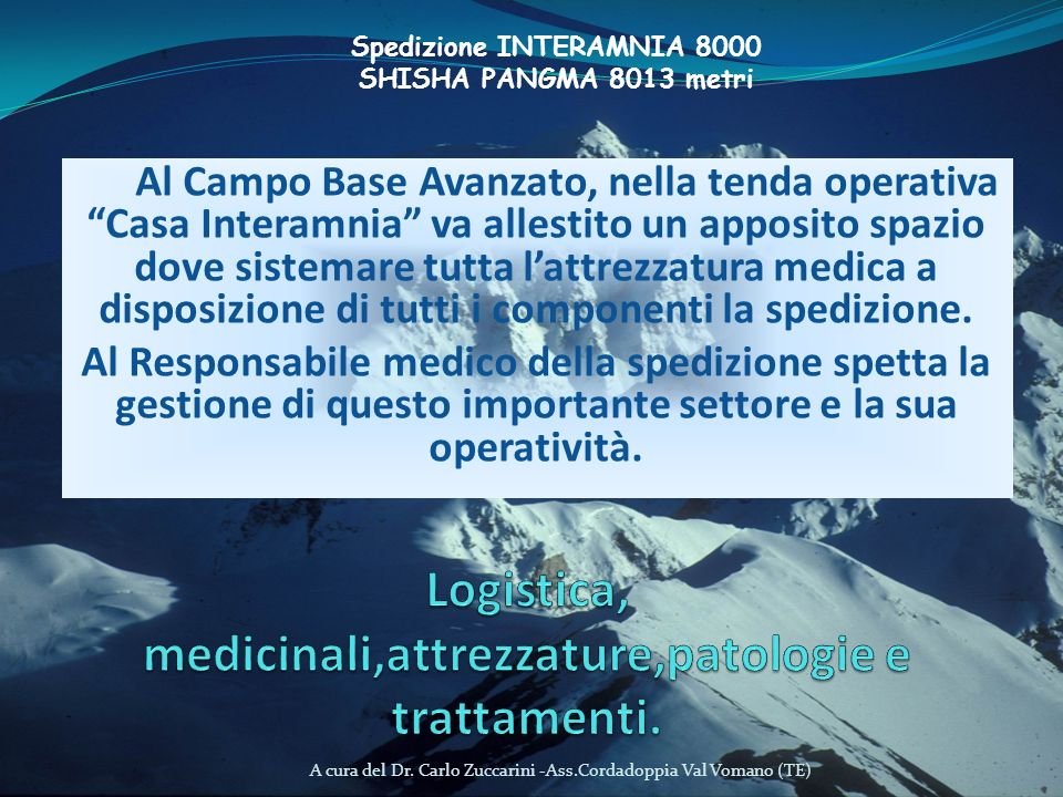 Logistica, medicinali,attrezzature,patologie e trattamenti.