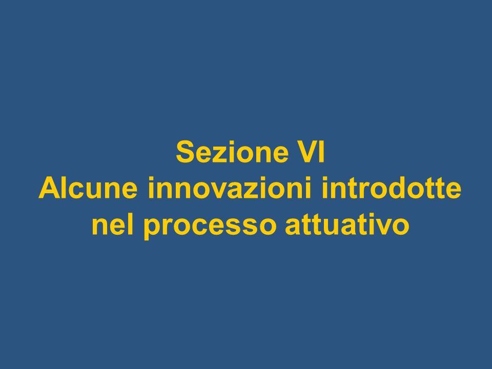 Sezione VI Alcune innovazioni introdotte nel processo attuativo