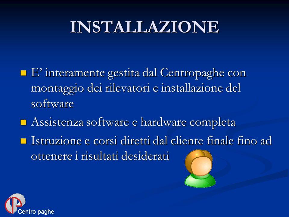 INSTALLAZIONEE' interamente gestita dal Centropaghe con montaggio dei rilevatori e installazione del software.