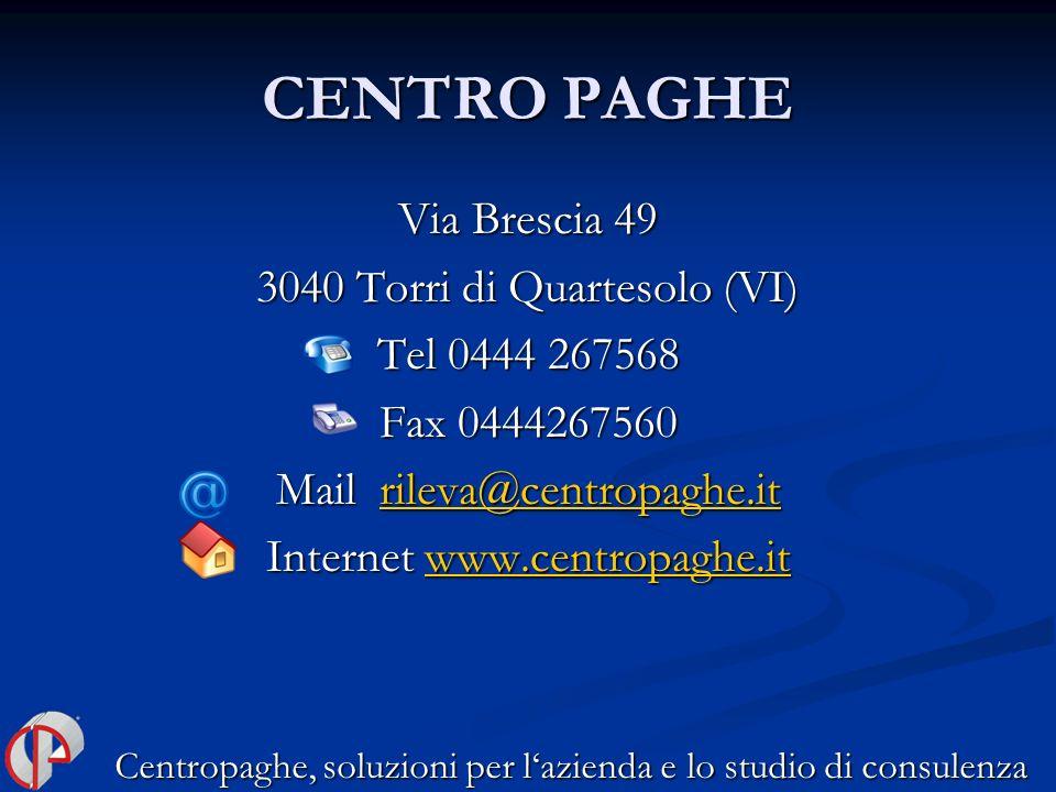 CENTRO PAGHE Via Brescia 49 3040 Torri di Quartesolo (VI)