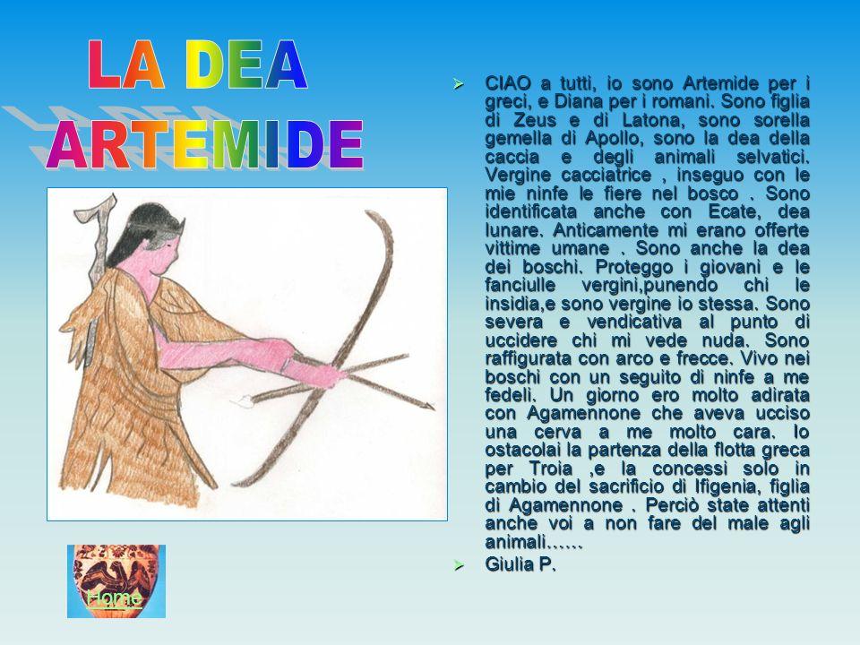 CIAO a tutti, io sono Artemide per i greci, e Diana per i romani
