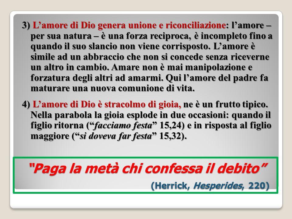 Paga la metà chi confessa il debito (Herrick, Hesperides, 220)