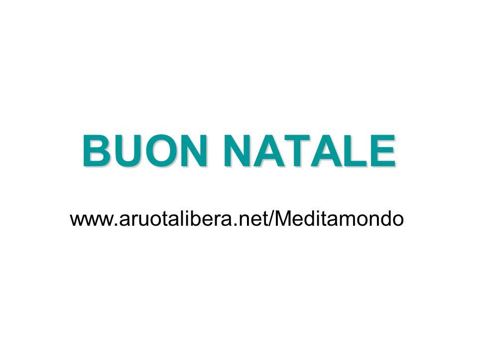 BUON NATALE www.aruotalibera.net/Meditamondo