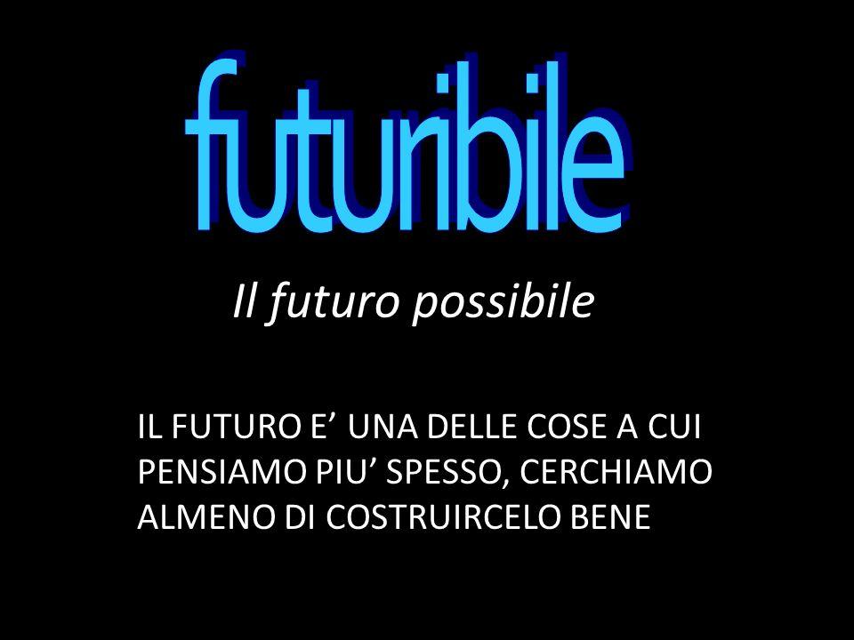 Il futuro possibile futuribile
