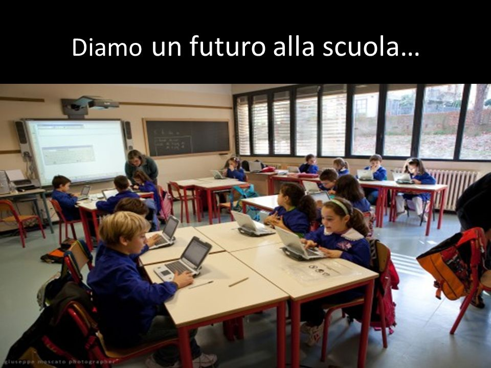 Diamo un futuro alla scuola…