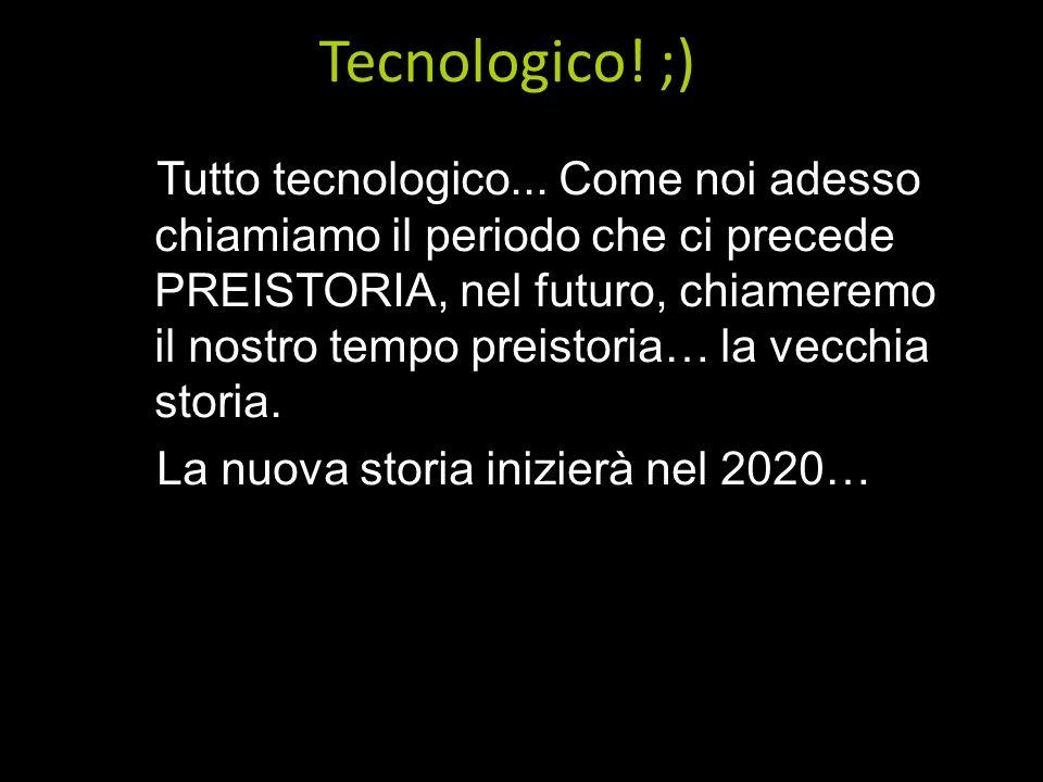 Tecnologico! ;)