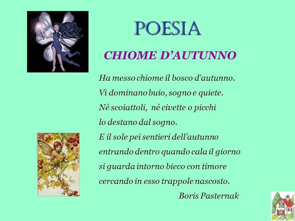 POESIA CHIOME D'AUTUNNO Ha messo chiome il bosco d'autunno.