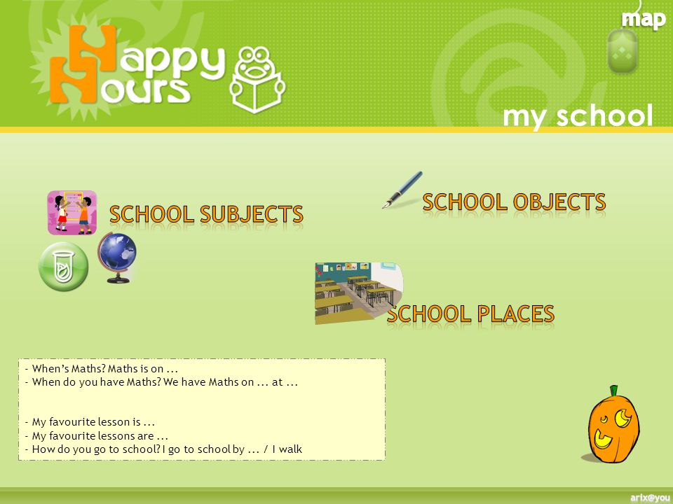 my school School objects School subjects School places