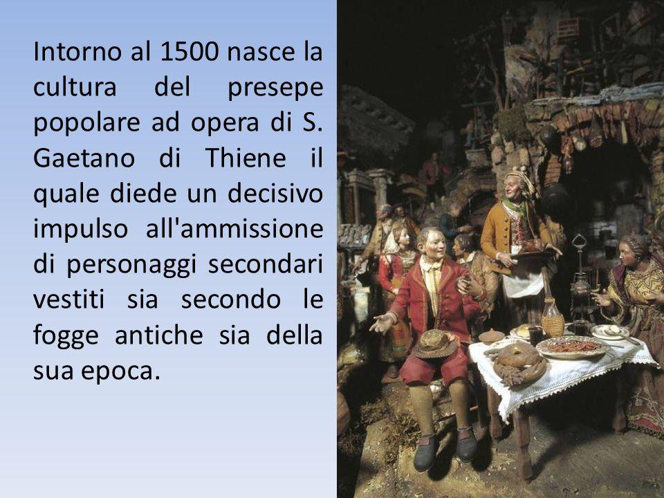 Intorno al 1500 nasce la cultura del presepe popolare ad opera di S