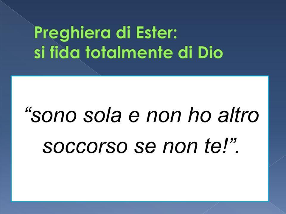 Preghiera di Ester: si fida totalmente di Dio