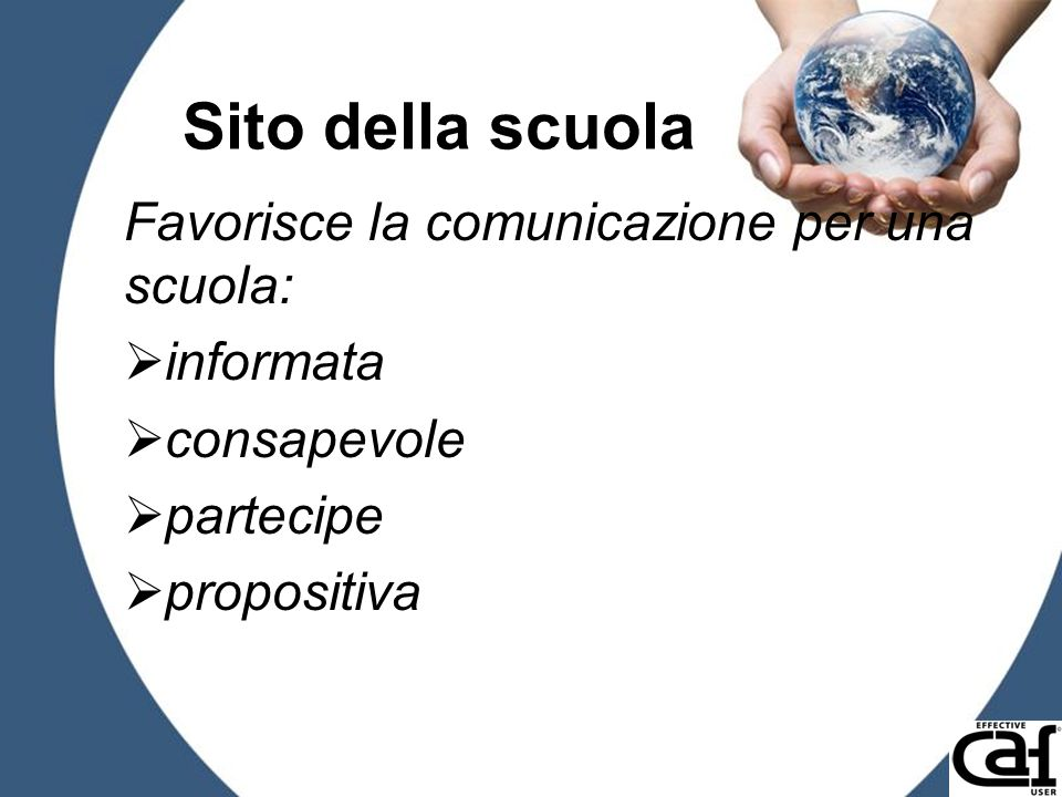 Sito della scuola Favorisce la comunicazione per una scuola: informata