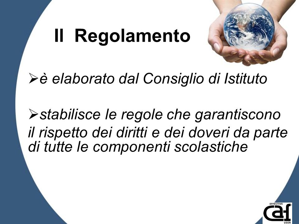 Il Regolamento è elaborato dal Consiglio di Istituto