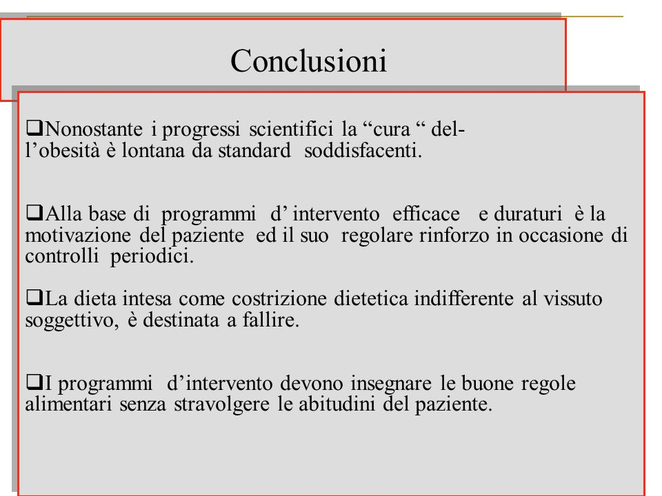 Conclusioni Nonostante i progressi scientifici la cura del-