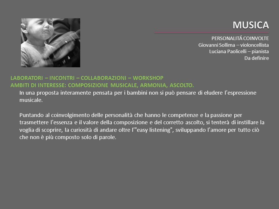 MUSICA PERSONALITÁ COINVOLTE. Giovanni Sollima – violoncellista. Luciana Paolicelli – pianista. Da definire.