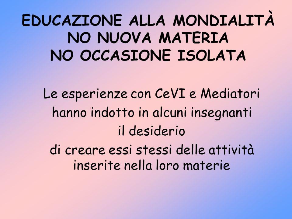 EDUCAZIONE ALLA MONDIALITÀ NO NUOVA MATERIA NO OCCASIONE ISOLATA