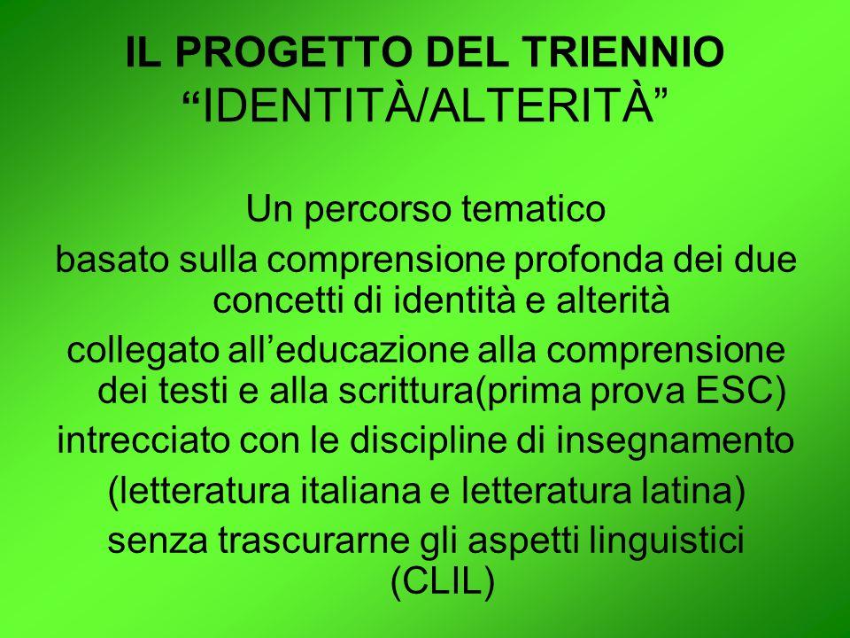 IL PROGETTO DEL TRIENNIO IDENTITÀ/ALTERITÀ