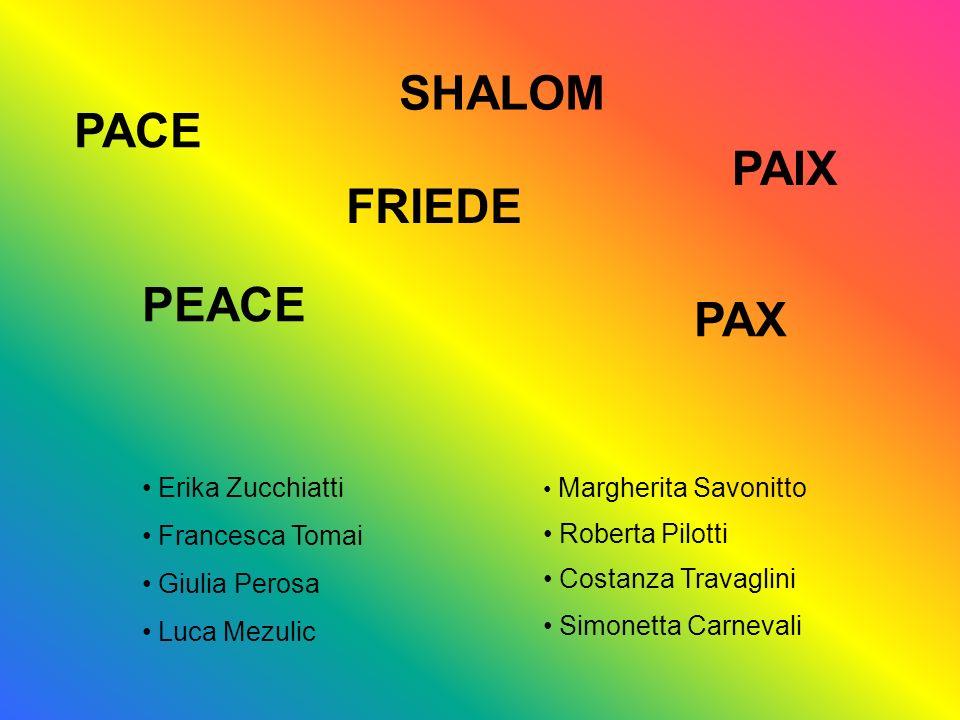 SHALOM PACE PAIX FRIEDE PEACE PAX Erika Zucchiatti Francesca Tomai
