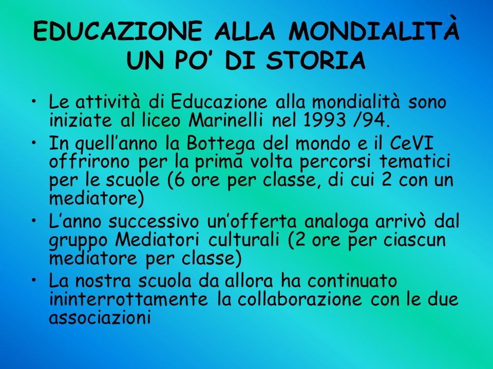 EDUCAZIONE ALLA MONDIALITÀ UN PO' DI STORIA