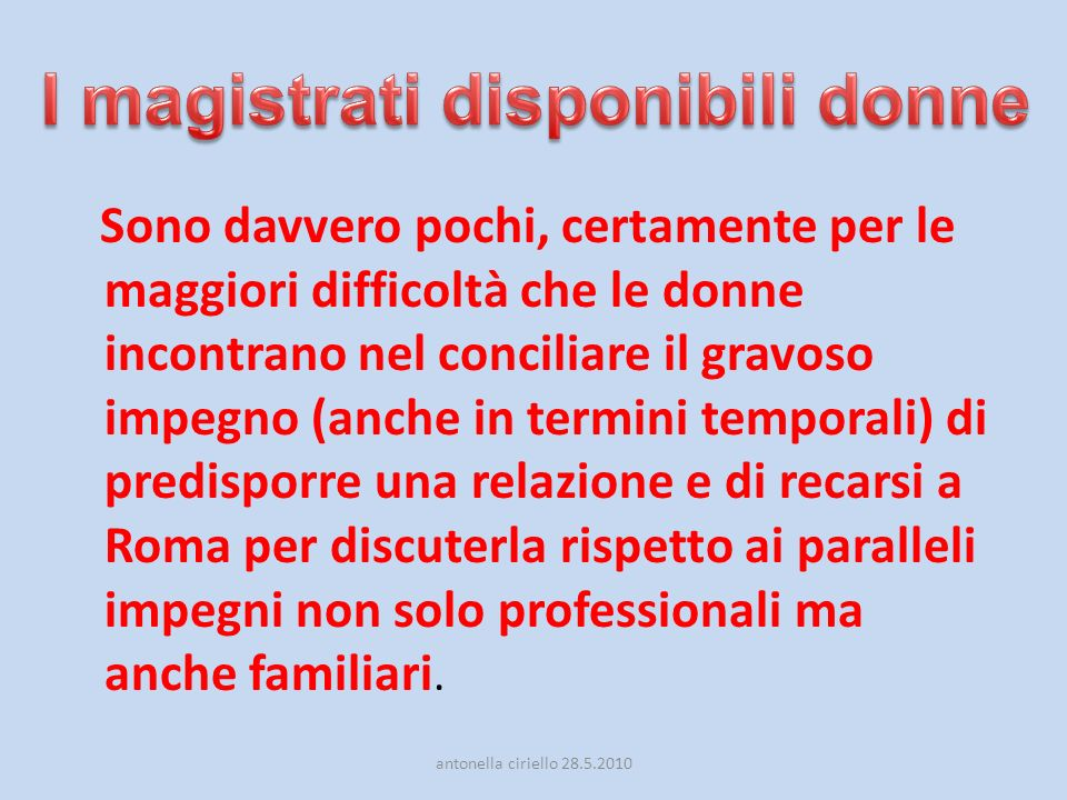 I magistrati disponibili donne