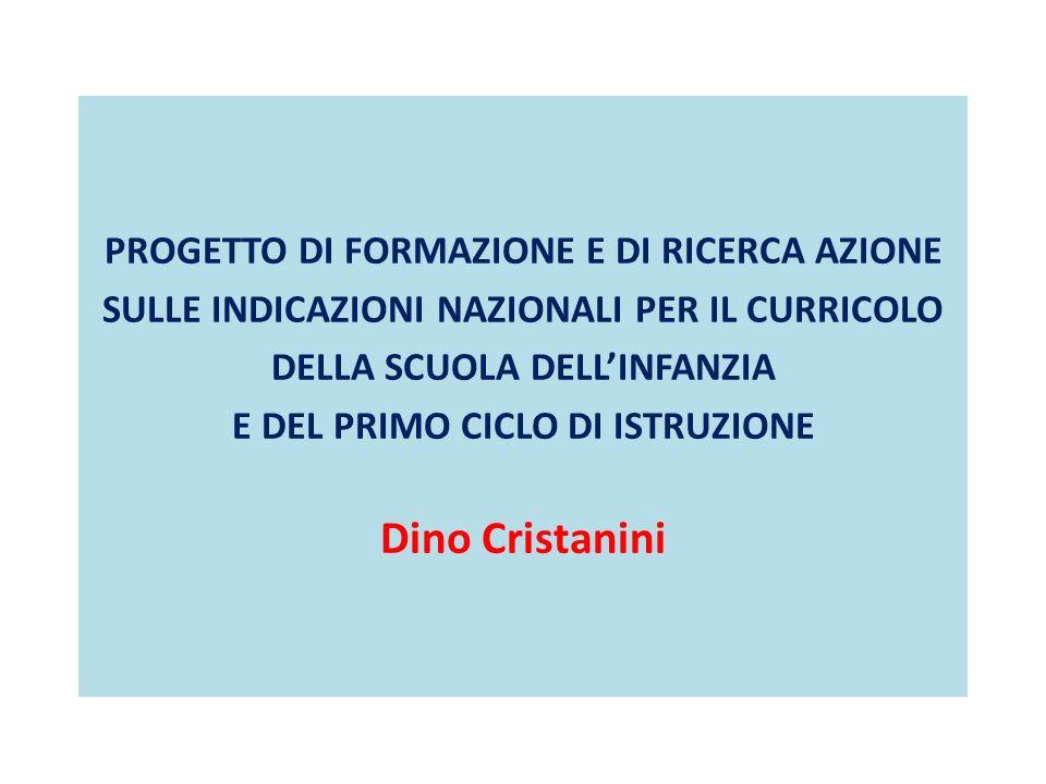 Dino Cristanini PROGETTO DI FORMAZIONE E DI RICERCA AZIONE