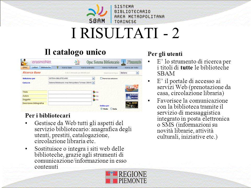 I RISULTATI - 2 Il catalogo unico Per gli utenti