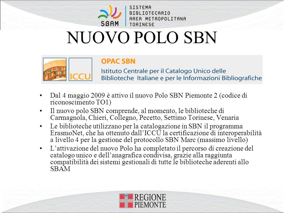 NUOVO POLO SBN Dal 4 maggio 2009 è attivo il nuovo Polo SBN Piemonte 2 (codice di riconoscimento TO1)