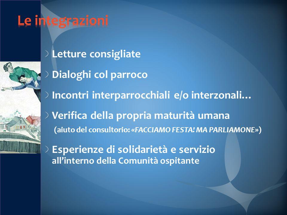 Le integrazioni Letture consigliate Dialoghi col parroco