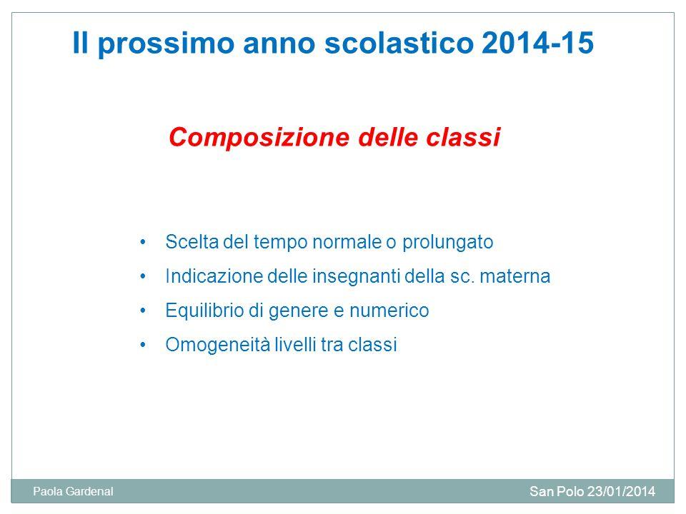Il prossimo anno scolastico 2014-15 Composizione delle classi