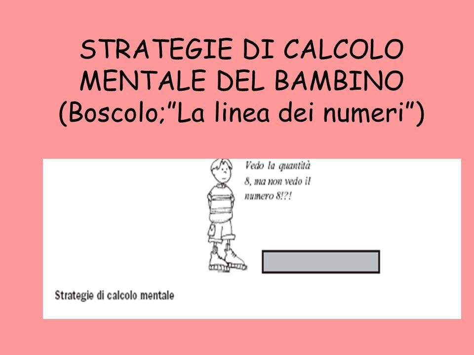 STRATEGIE DI CALCOLO MENTALE DEL BAMBINO (Boscolo; La linea dei numeri )