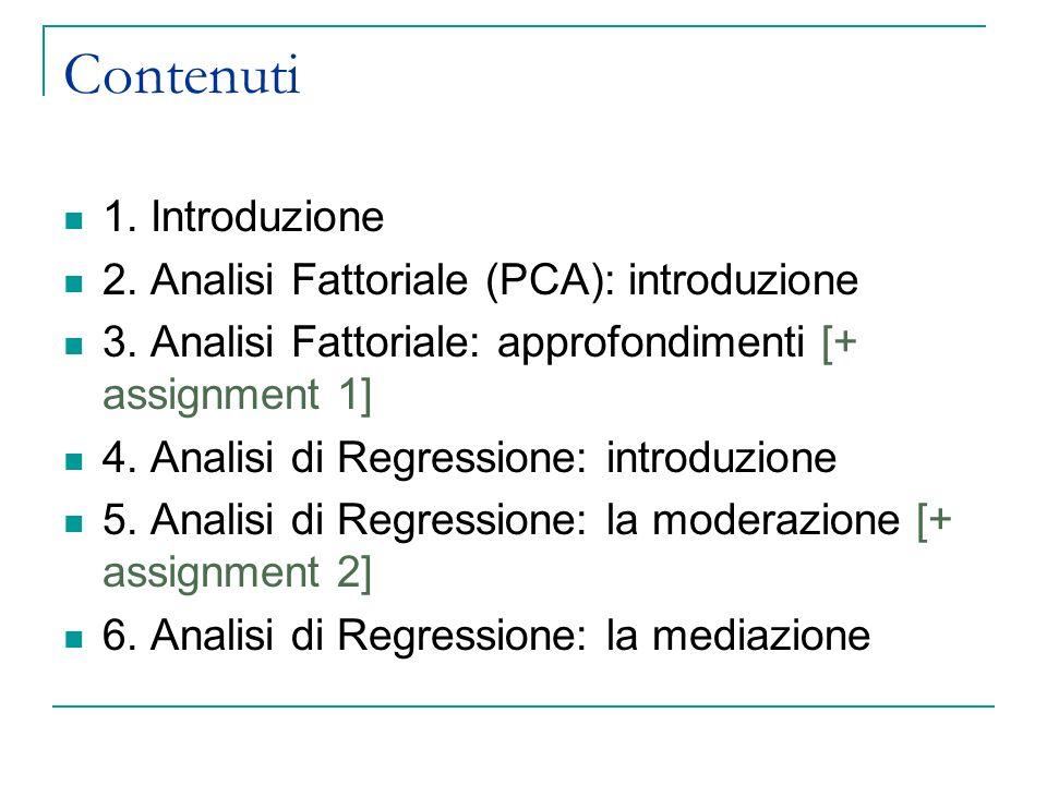 Contenuti 1. Introduzione 2. Analisi Fattoriale (PCA): introduzione