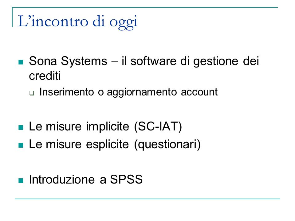 L'incontro di oggi Sona Systems – il software di gestione dei crediti