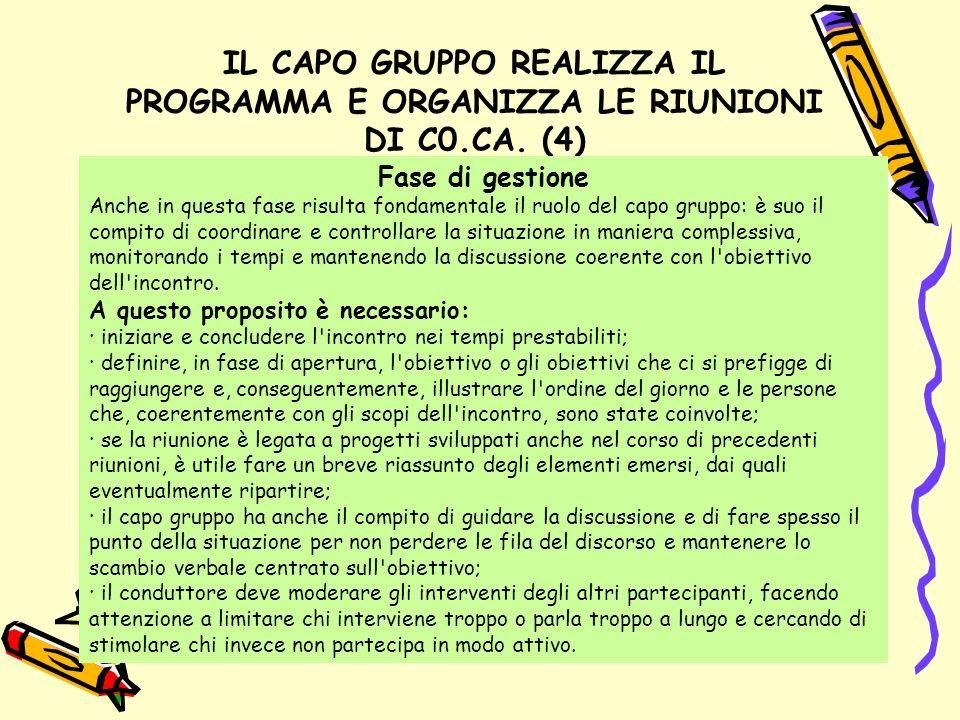 IL CAPO GRUPPO REALIZZA IL PROGRAMMA E ORGANIZZA LE RIUNIONI DI C0. CA