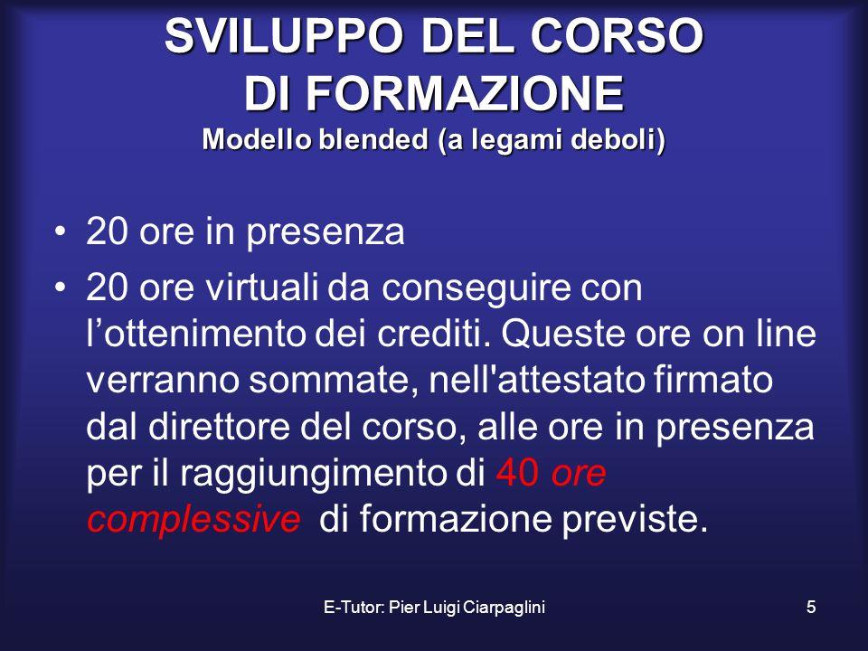 SVILUPPO DEL CORSO DI FORMAZIONE Modello blended (a legami deboli)