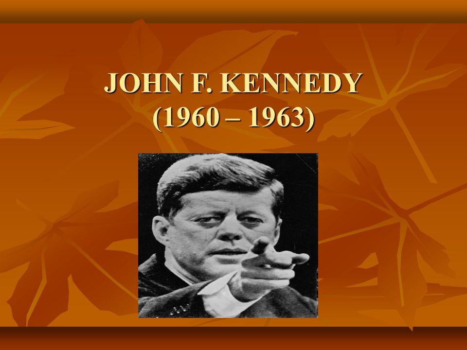 JOHN F. KENNEDY (1960 – 1963)