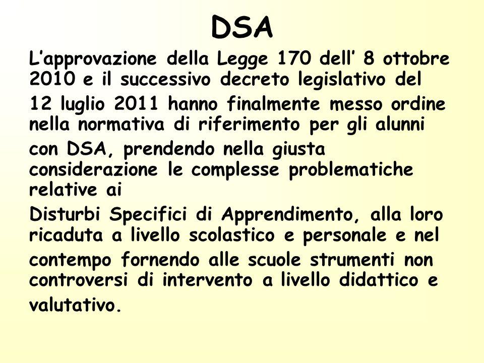 DSA L'approvazione della Legge 170 dell' 8 ottobre 2010 e il successivo decreto legislativo del.