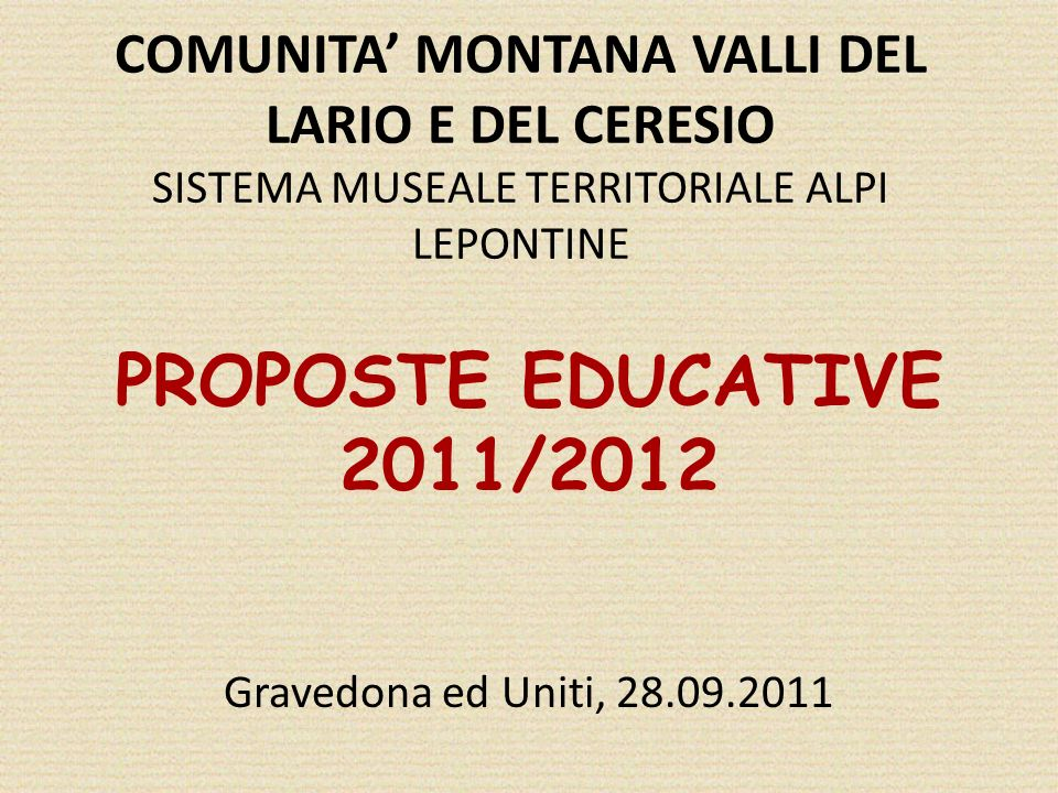 PROPOSTE EDUCATIVE 2011/2012 Gravedona ed Uniti, 28.09.2011