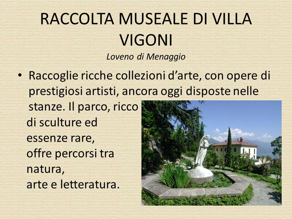RACCOLTA MUSEALE DI VILLA VIGONI Loveno di Menaggio