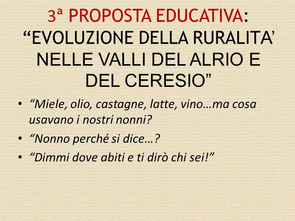 3ª PROPOSTA EDUCATIVA: EVOLUZIONE DELLA RURALITA' NELLE VALLI DEL ALRIO E DEL CERESIO